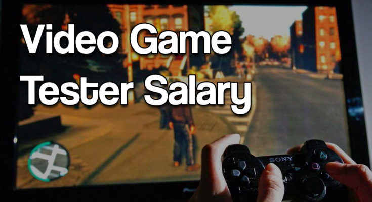 Video Game Testers Salary. Video Game Tester Salary Calculator